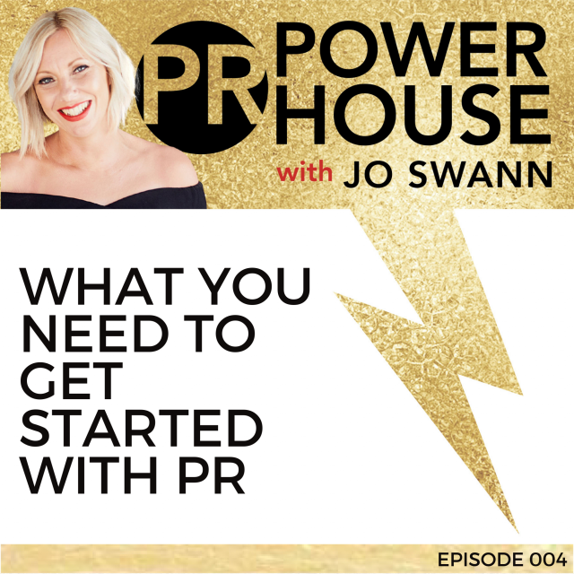 004 What You Need To Get Started With PR