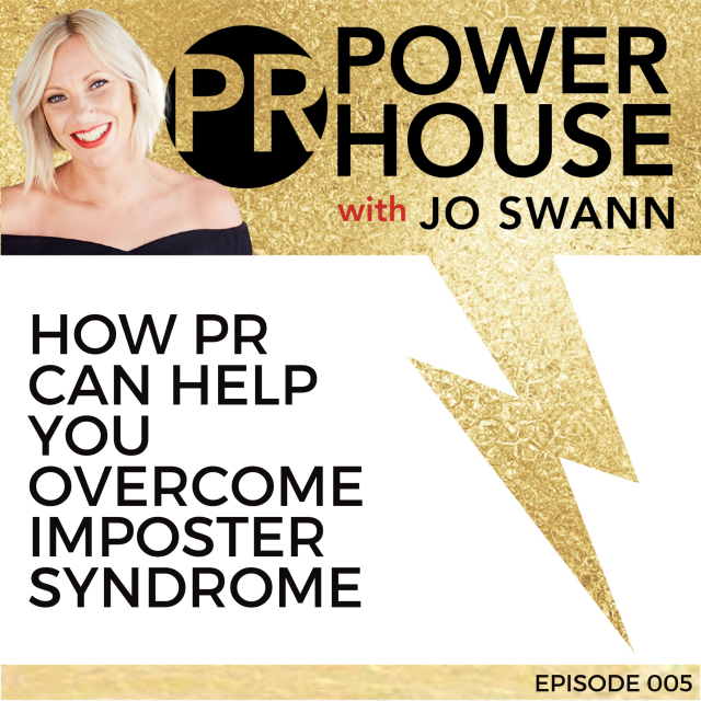 005 How PR Can Help You Overcome Imposter Syndrome